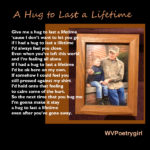 """A Hug to Last a Lifetime"" - a Poem by #WVPoetrygirl"
