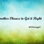 """Another Chance to get it right"" - a #poem by #WVPoetrygirl"