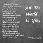 All The World Is Grey - a poem by #WVPoetrygirl